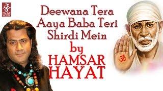 Deewana Tera Aaya Baba Teri Shirdi Mein by Hamsar Hayat  Shirdi Wale Sai Baba