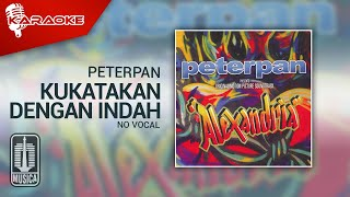 Peterpan - Kukatakan Dengan Indah (Original Karaoke Video)   No Vocal