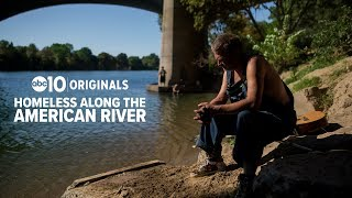 American River homeless campers share their stories of unsheltered life in Sacramento