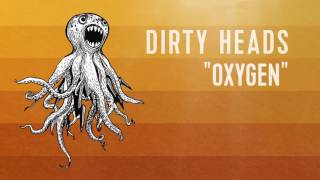Dirty Heads   'Oxygen' (Official Audio)