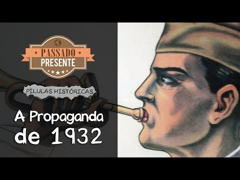 Passado Presente - A Propaganda de 1932
