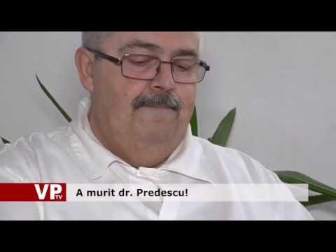 A murit dr. Predescu!