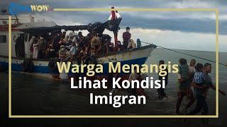 Warga Iba dan Menangis Lihat Kondisinya, Ratusan Pengungsi Rohingya Akhirnya Ditarik ke Daratan