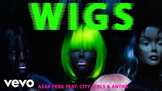 A$ap Ferg Wigs Feat City Girls  Antha