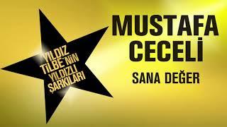 Mustafa Ceceli - Sana Değer (Yıldız Tilbe'nin Yıldızlı Şarkıları)