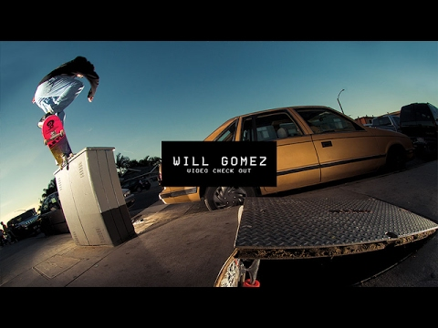Video Check Out: Will Gomez | TransWorld SKATEboarding