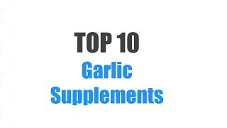 Best Garlic Supplements - Top 10 Ranked