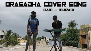 7UP Madras Gig   Orasaadha Cover   Ram   Murari   Ramusiq
