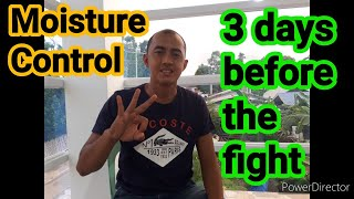 Pag Control ng Moisture 3days before the fight HD 720p
