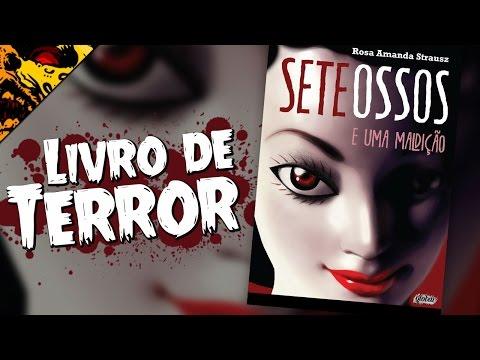 SETE OSSOS E UMA MALDIÇÃO, de Rosa Amanda Strausz | Livro de Terror