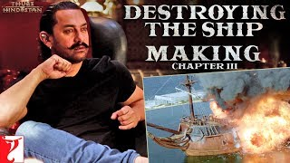 Destroying the Ship   Making of Thugs Of Hindostan   Chapter 3   Amitabh Bachchan   Aamir Khan