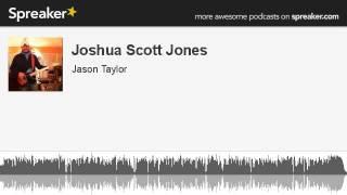 Joshua Scott Jones (made with Spreaker)