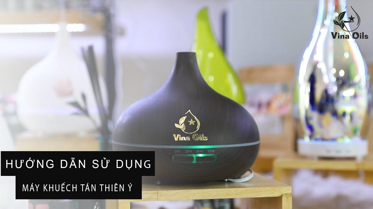 Hướng dẫn sử dụng máy khuếch tán tinh dầu Thiên Ý