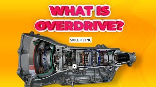 What is Overdrive? | Skill-Lync