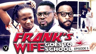 FRANKS WIFE GOES TO SCHOOL EPISODE 5-2020'NEW'LATEST NIGERIAN NOLLYWOOD MOVIE