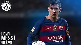 Lionel Messi ►On & On ● Goals & Skills ● 2016 | HD