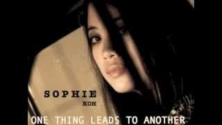 Sophie Koh - One Thing Leads To Another