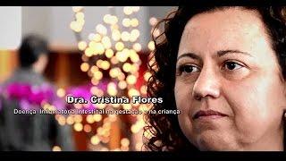 Dra. Cristina Flores - Doença Inflamatória Intestinal na Gestação e na Criança