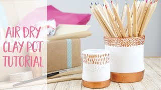 Air Dry Clay Desk Tidy Pot Tutorial | Craftiosity | Craft Kit Subscription Box