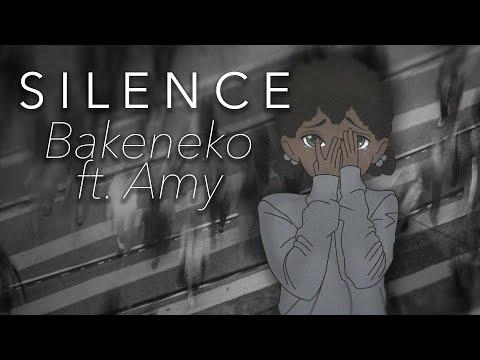 【Bakeneko】Silence 【VOCALOID Original feat. AMY】