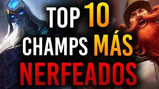 TOP 10 Campeones MÁS NERFEADOS de League of Legends | Guía LOL S10