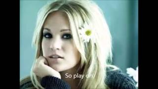 Carrie Underwood - Play On with Lyrics