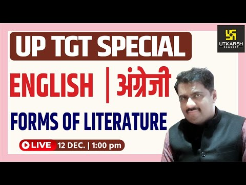 Forms of Literature   UP TGT Special   English By Bheesham Sir   UP Utkarsh