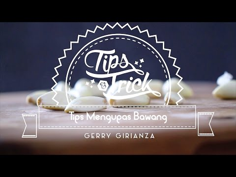 Video Tips & Trick : Tips Mengupas Bawang Putih