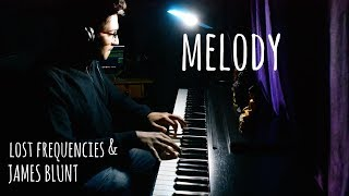 Lost Frequencies Feat. James Blunt   Melody (Piano Cover)