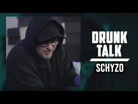 DRUNK TALK #01 | SCHYZO