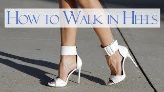 How to walk in heels