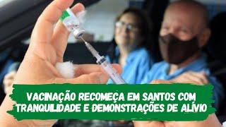 Vacinação recomeça em Santos com tranquilidade e demonstrações de alívio