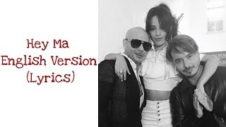 Pitbull & J Balvin Feat. Camila Cabello - Hey Ma [English Version] (Lyrics) 'Official Audio'