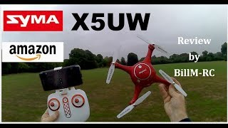 Syma X5UW review - 720p HD WiFi FPV Altitude Hold Drone with good flying time