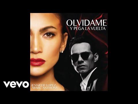 Letra Olvídame Y Pega La Vuelta Jennifer Lopez Ft Marc Anthony