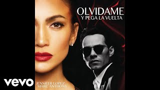 Jennifer Lopez, Marc Anthony - Olvídame y Pega la Vuelta (Audio)