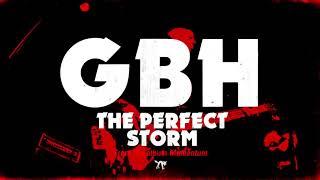 "GBH - ""The Perfect Storm"" (Full Album Stream)"