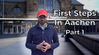 First steps in Aachen - Part 1   Reaching Aachen and City Registration