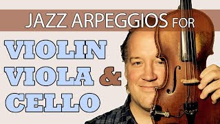 Arpeggios for Jazz Violin, Cello, and Viola