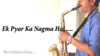 Ek Pyar Ka Nagma Hai-The Golden Notes-Saxophone-Sachin Jain - Download this Video in MP3, M4A, WEBM, MP4, 3GP