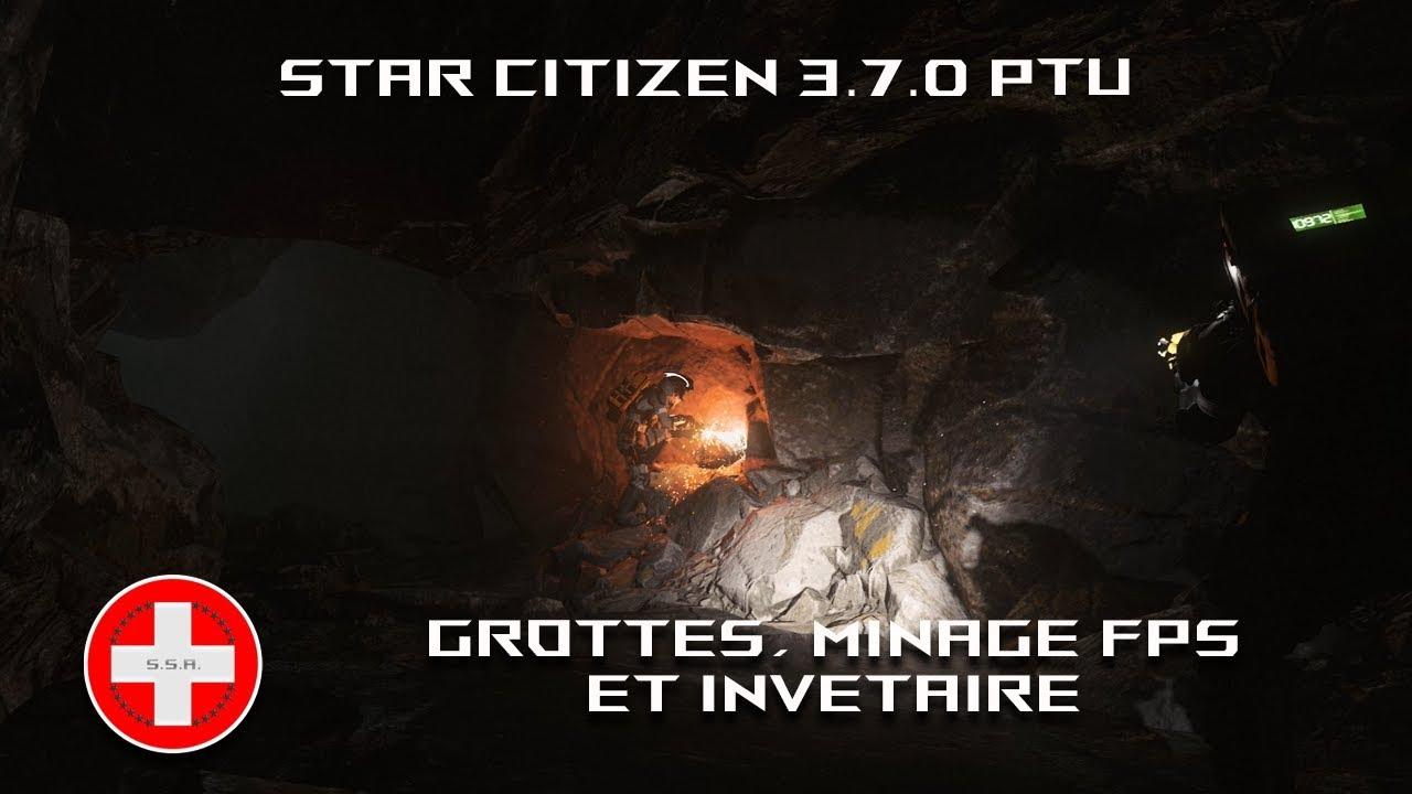 Star Citizen 3.7.0 PTU FR - Grottes, minage FPS et inventaire