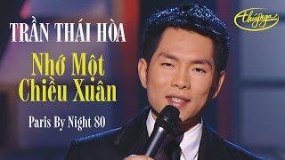 Trần Thái Hòa - Nhớ Một Chiều Xuân (Nguyễn Văn Đông) PBN 80