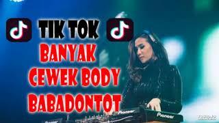 DJ TIK TOK  INDAH NYA PEMANDANGAN BANYAK CEWEK BODY BABADONTOT TERBARU VIRAL !!! 2018