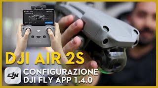 DJI AIR 2S - Prima ATTIVAZIONE e CONFIGURAZIONE DJI FLY APP 1.4.0 (GUIDA COMPLETA)