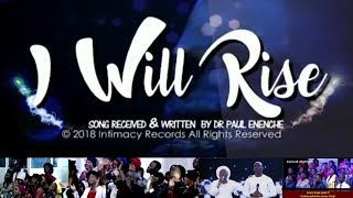 I Will Rise [Dance Song] By Dr Paul Enenche