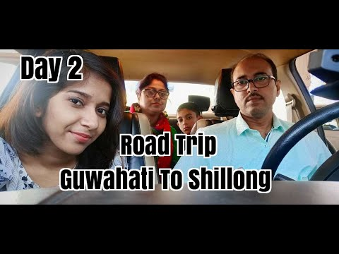 Guwahati to Shillong | Amazing Road Trip | Day 2 | Full Coverage