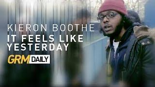 Kieron Boothe | It Feels Like Yesterday [GRM Daily]