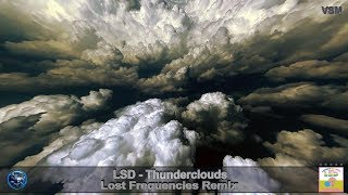 LSD - Thunderclouds (Lost Frequencies Remix)
