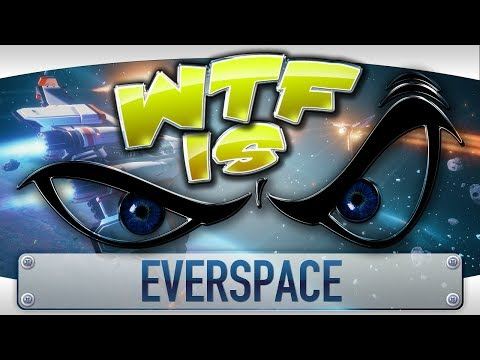WTF Is... - Everspace ? - YouTube video thumbnail