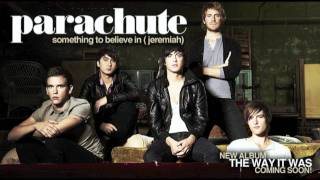 Parachute - Something To Believe In (Jeremiah)